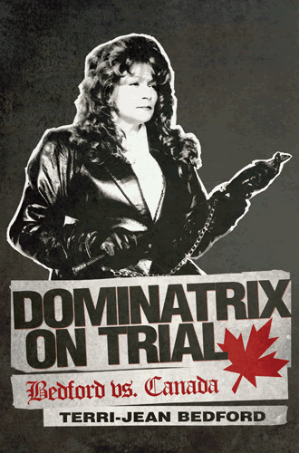 Terri-Jean Bedford author of Dominatrix on Trial